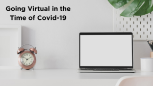 Going Virtual in the Time of Covid-19